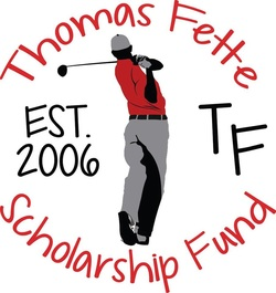 The 16th Annual Thomas Fette Scholarship Golf Outing Registration is Open